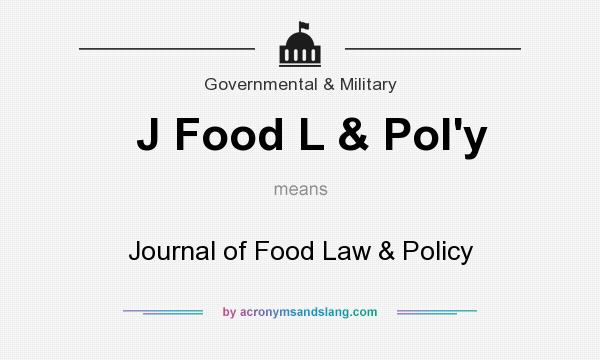 What does J Food L & Pol`y mean? It stands for Journal of Food Law & Policy