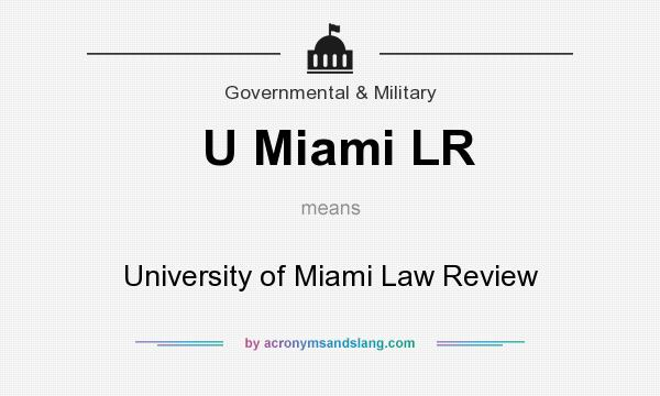 What does U Miami LR mean? It stands for University of Miami Law Review