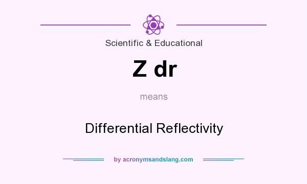 What does Z dr mean? It stands for Differential Reflectivity