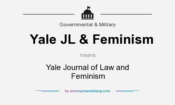 What does Yale JL & Feminism mean? It stands for Yale Journal of Law and Feminism
