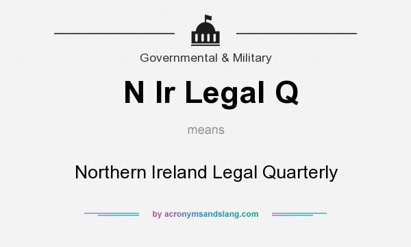 What does N Ir Legal Q mean? It stands for Northern Ireland Legal Quarterly