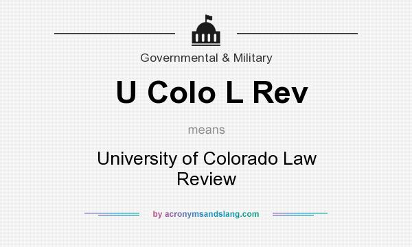 What does U Colo L Rev mean? It stands for University of Colorado Law Review