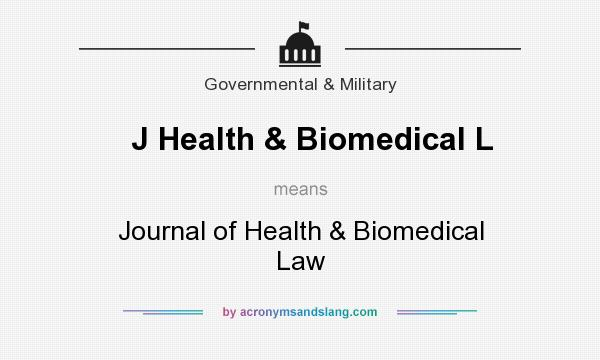 What does J Health & Biomedical L mean? It stands for Journal of Health & Biomedical Law