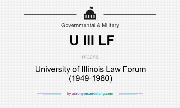 What does U Ill LF mean? It stands for University of Illinois Law Forum (1949-1980)