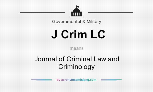 What does J Crim LC mean? It stands for Journal of Criminal Law and Criminology