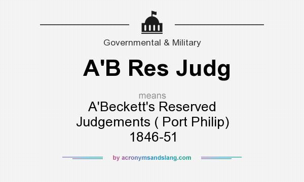 What does A`B Res Judg mean? It stands for A`Beckett`s Reserved Judgements ( Port Philip)  1846-51