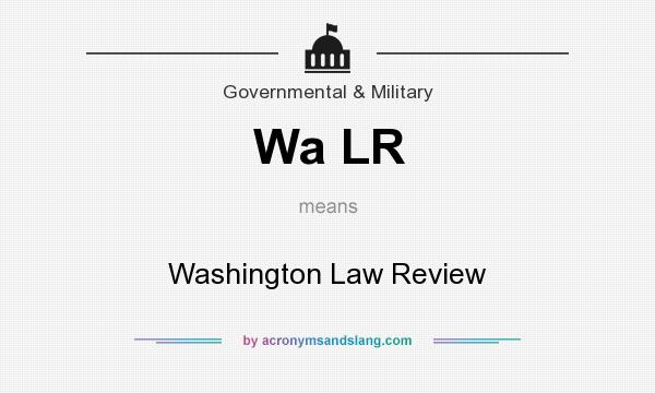 What does Wa LR mean? It stands for Washington Law Review