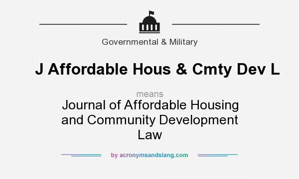 What does J Affordable Hous & Cmty Dev L mean? It stands for Journal of Affordable Housing and Community Development Law