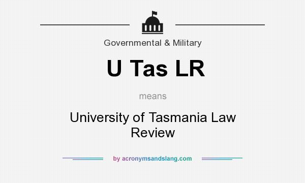What does U Tas LR mean? It stands for University of Tasmania Law Review