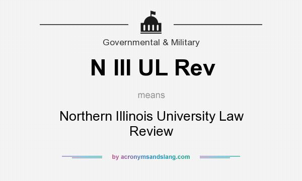 What does N III UL Rev mean? It stands for Northern Illinois University Law Review