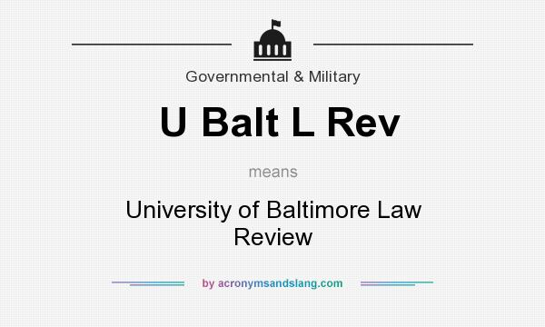What does U Balt L Rev mean? It stands for University of Baltimore Law Review