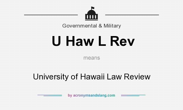 What does U Haw L Rev mean? It stands for University of Hawaii Law Review