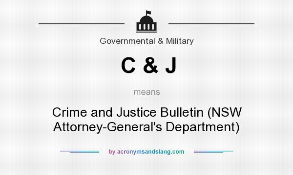 What does C & J mean? It stands for Crime and Justice Bulletin (NSW Attorney-General`s Department)