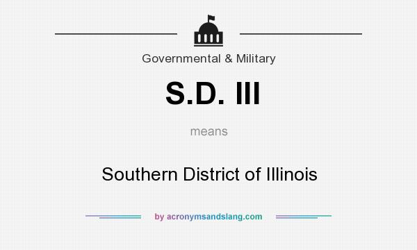 What does S.D. Ill mean? It stands for Southern District of Illinois