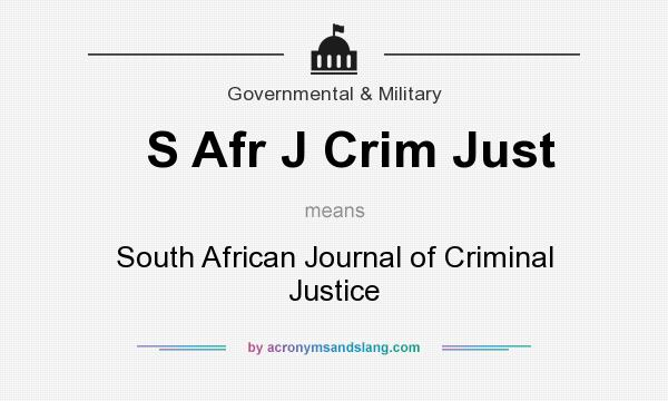 What does S Afr J Crim Just mean? It stands for South African Journal of Criminal Justice