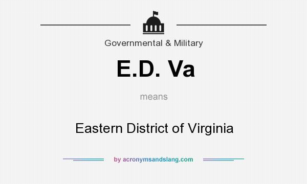 What does E.D. Va mean? It stands for Eastern District of Virginia