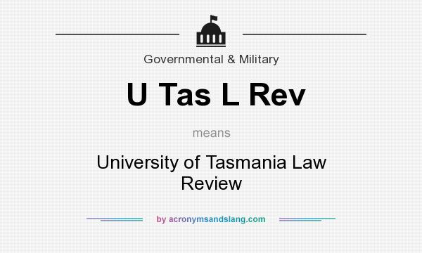 What does U Tas L Rev mean? It stands for University of Tasmania Law Review