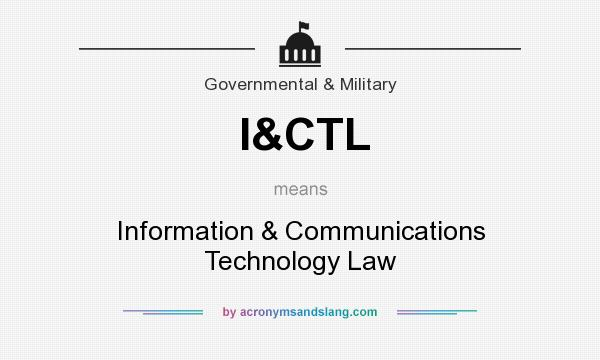 What does I&CTL mean? It stands for Information & Communications Technology Law