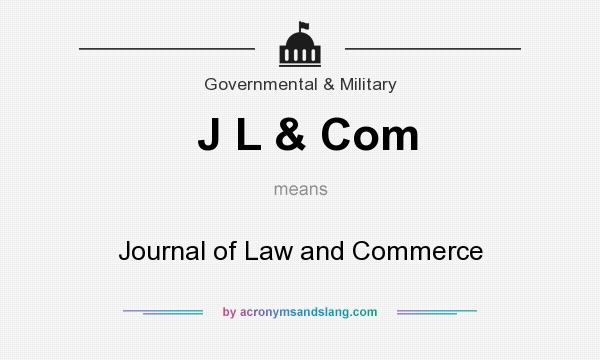 What does J L & Com mean? It stands for Journal of Law and Commerce