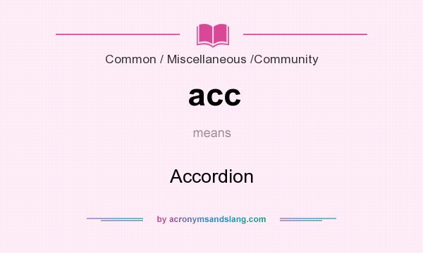 What does acc mean? It stands for Accordion