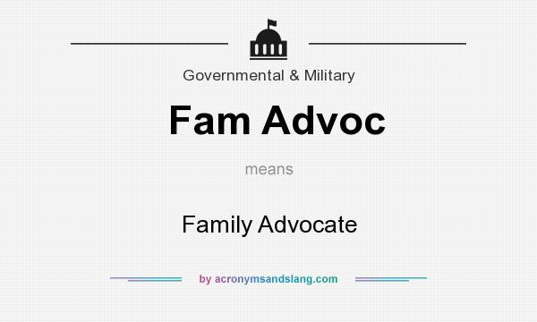 What does Fam Advoc mean? It stands for Family Advocate