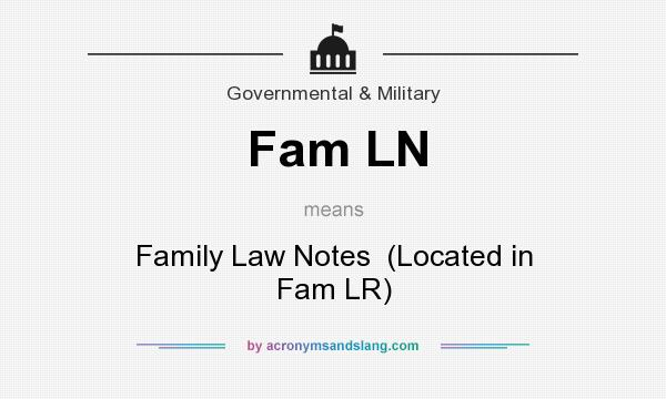 What does Fam LN mean? It stands for Family Law Notes (Located in Fam LR)