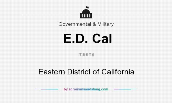What does E.D. Cal mean? It stands for Eastern District of California
