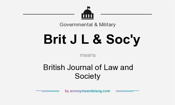 What does Brit J L & Soc`y mean? It stands for British Journal of Law and Society
