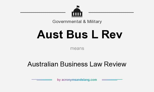 What does Aust Bus L Rev mean? It stands for Australian Business Law Review