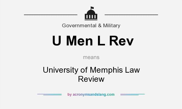 What does U Men L Rev mean? It stands for University of Memphis Law Review