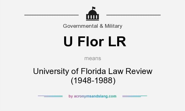 What does U Flor LR mean? It stands for University of Florida Law Review (1948-1988)