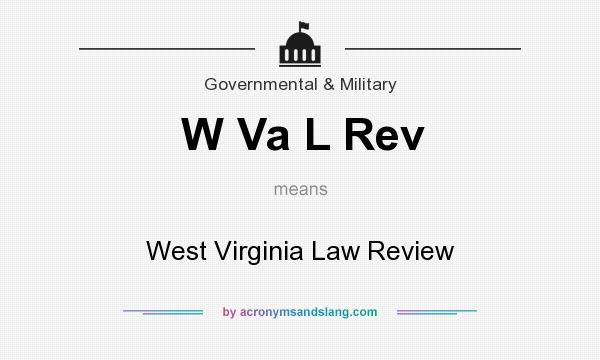 What does W Va L Rev mean? It stands for West Virginia Law Review