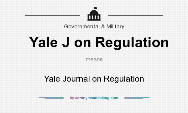 What does Yale J on Regulation mean? It stands for Yale Journal on Regulation