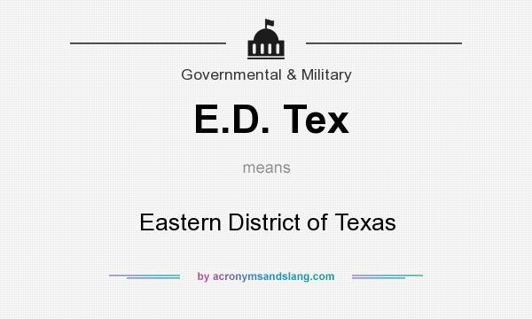 What does E.D. Tex mean? It stands for Eastern District of Texas