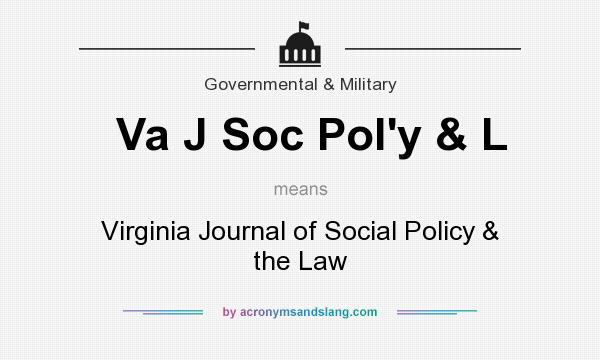 What does Va J Soc Pol`y & L mean? It stands for Virginia Journal of Social Policy & the Law