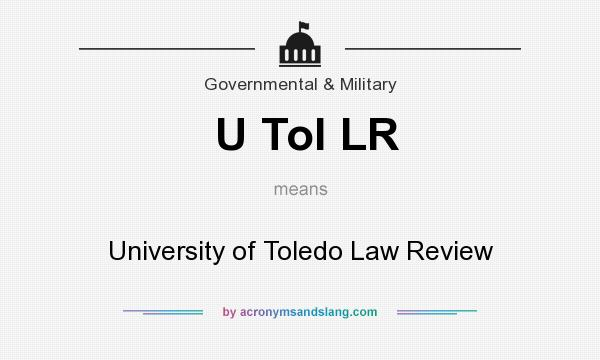 What does U Tol LR mean? It stands for University of Toledo Law Review