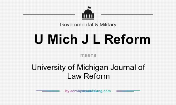What does U Mich J L Reform mean? It stands for University of Michigan Journal of Law Reform