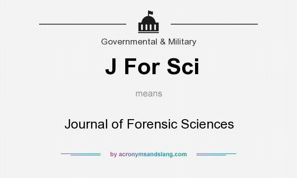 What does J For Sci mean? It stands for Journal of Forensic Sciences