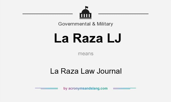 What does La Raza LJ mean? It stands for La Raza Law Journal