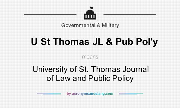 What does U St Thomas JL & Pub Pol`y mean? It stands for University of St. Thomas Journal of Law and Public Policy