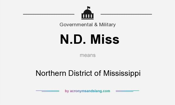 What does N.D. Miss mean? It stands for Northern District of Mississippi