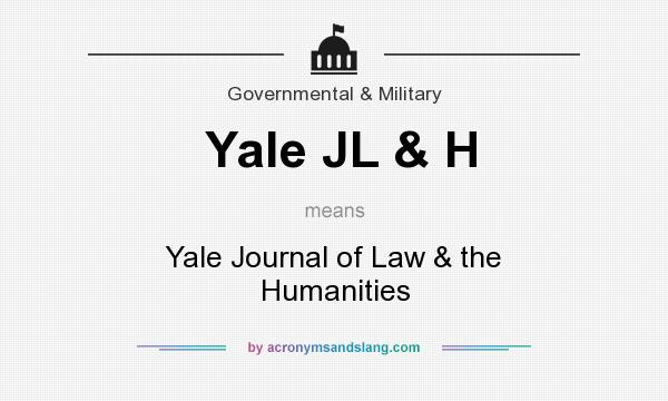What does Yale JL & H mean? It stands for Yale Journal of Law & the Humanities
