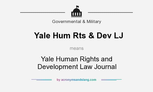 What does Yale Hum Rts & Dev LJ mean? It stands for Yale Human Rights and Development Law Journal