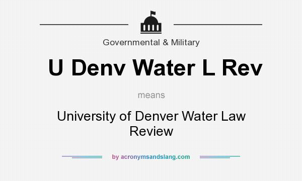 What does U Denv Water L Rev mean? It stands for University of Denver Water Law Review
