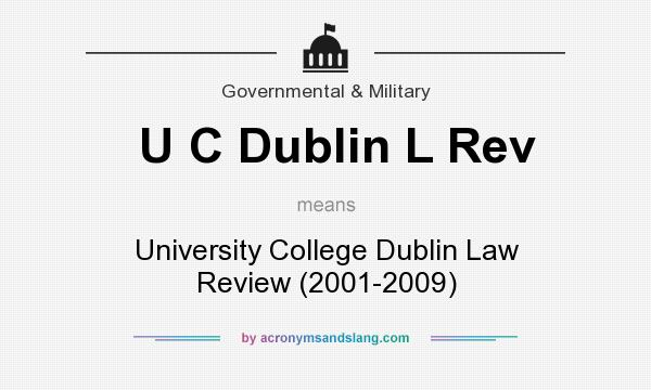 What does U C Dublin L Rev mean? It stands for University College Dublin Law Review (2001-2009)