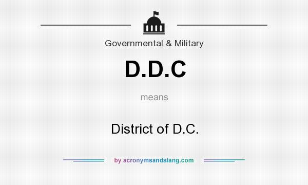 What does D.D.C mean? It stands for District of D.C.