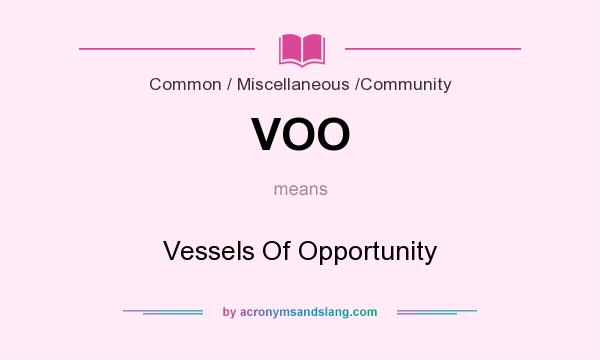 What does VOO mean? It stands for Vessels Of Opportunity