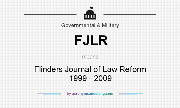 What does FJLR mean? It stands for Flinders Journal of Law Reform 1999 - 2009