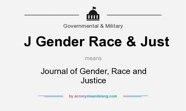 What does J Gender Race & Just mean? It stands for Journal of Gender, Race and Justice