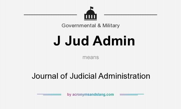 What does J Jud Admin mean? It stands for Journal of Judicial Administration